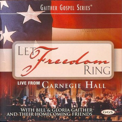 Let Freedom Ring  [Music Download] -     By: Bill Gaither, Gloria Gaither, Homecoming Friends