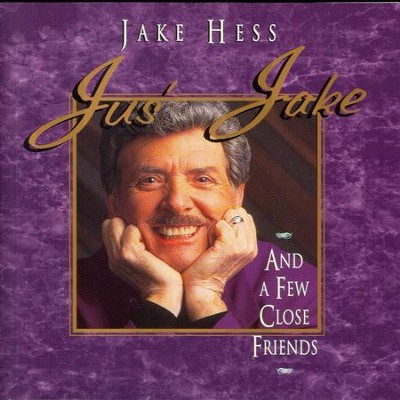 Jus' Jake And A Few Close Friends  [Music Download] -     By: Jake Hess