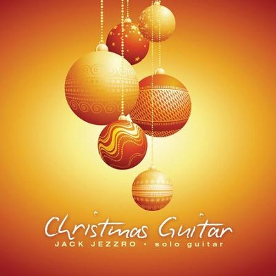 Christmas Guitar  [Music Download] -     By: Jack Jezzro
