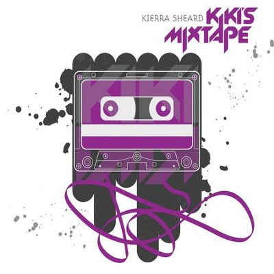 Kiki's Mixtape  [Music Download] -     By: Kierra Sheard