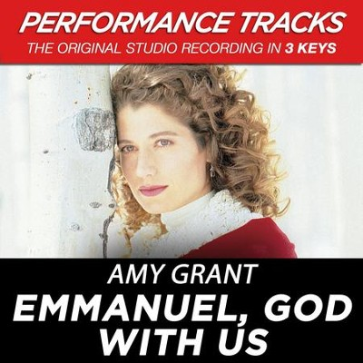 Emmanuel, God With Us (Premiere Performance Plus Track)  [Music Download] -     By: Amy Grant
