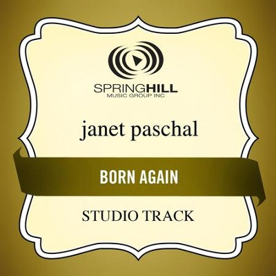 Born Again (Studio Track)  [Music Download] -     By: Janet Paschal