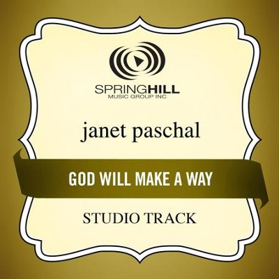 God Will Make A Way (Low Key-Studio Track w/o Background Vocals)  [Music Download] -     By: Janet Paschal