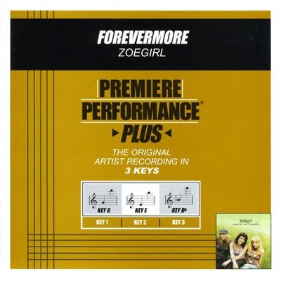 Forevermore (Key-E-Premiere Performance Plus w/o Background Vocals)  [Music Download] -     By: ZOEgirl