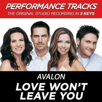 Love Won't Leave You (Premiere Performance Plus Track)  [Music Download] -     By: Avalon