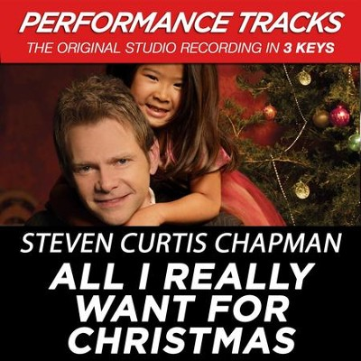 All I Really Want For Christmas (Premiere Performance Plus Track)  [Music Download] -     By: Steven Curtis Chapman