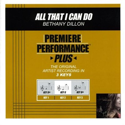 All That I Can Do (Premiere Performance Plus Track)  [Music Download] -     By: Bethany Dillon