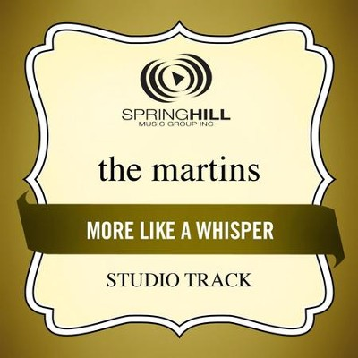 More Like A Whisper (Studio Track)  [Music Download] -     By: The Martins