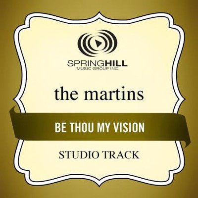 Be Thou My Vision (Low Key-Studio Track w/o Background Vocals)  [Music Download] -     By: The Martins
