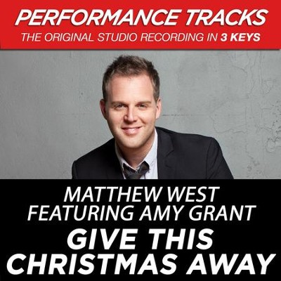 Give This Christmas Away (Medium Key-Premiere Performance Plus w/o Background Vocals)  [Music Download] -     By: Matthew West