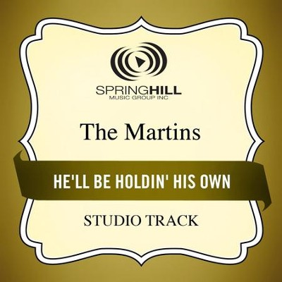 He'll Be Holdin' His Own (Studio Track)  [Music Download] -     By: The Martins
