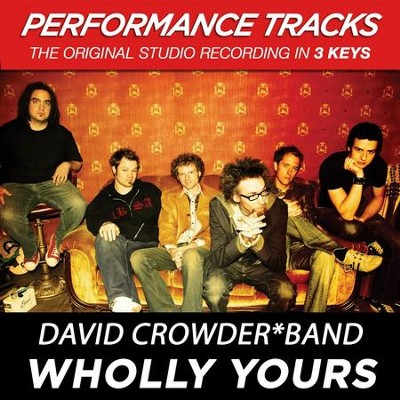 Wholly Yours (Key-A-Premiere Performance Plus w/ Background Vocals)  [Music Download] -     By: David Band Crowder