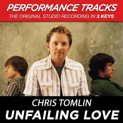 Unfailing Love (Key-B-Premiere Performance Plus)  [Music Download] -     By: Chris Tomlin