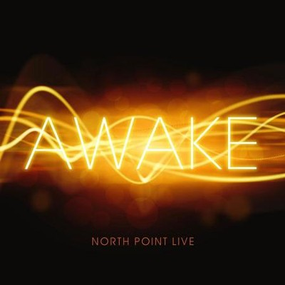 North Point Live: Awake  [Music Download] -     By: North Point Live
