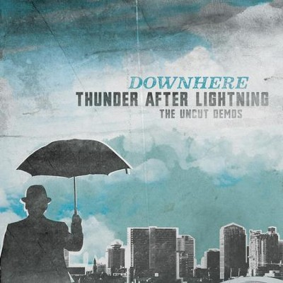 Thunder After Lightning- The Uncut Demos  [Music Download] -     By: Downhere