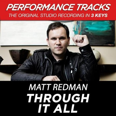 Through It All (Premiere Performance Plus Track)  [Music Download] -     By: Matt Redman