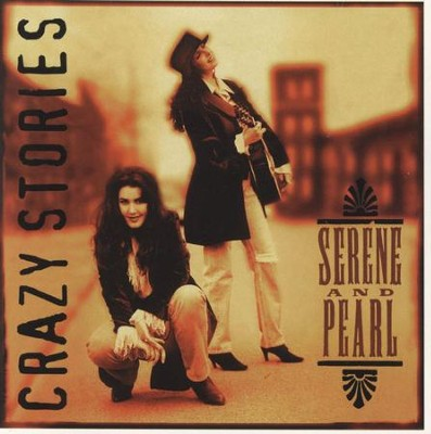 Crazy Stories  [Music Download] -     By: Serene & Pearl