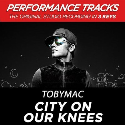 City On Our Knees (Radio Version) (Medium Key Performance Track Without Background Vocals)  [Music Download] -     By: TobyMac
