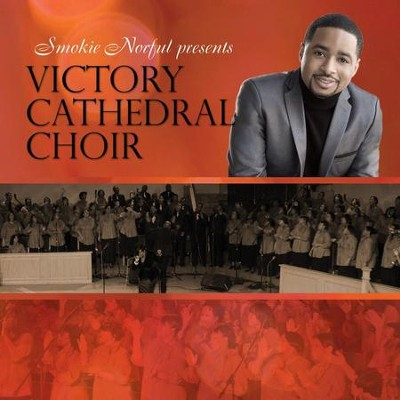 Smokie Norful Presents Victory Cathedral Choir  [Music Download] -     By: Victory Cathedral Choir