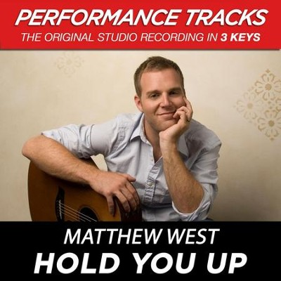 Hold You Up (Premiere Performance Plus Track)  [Music Download] -     By: Matthew West