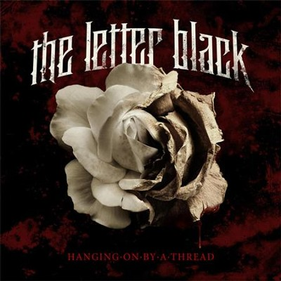 Hanging On By A Thread  [Music Download] -     By: The Letter Black