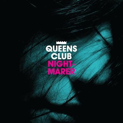 Nightmarer  [Music Download] -     By: Queens Club