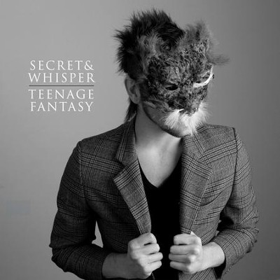Teenage Fantasy  [Music Download] -     By: Secret & Whisper