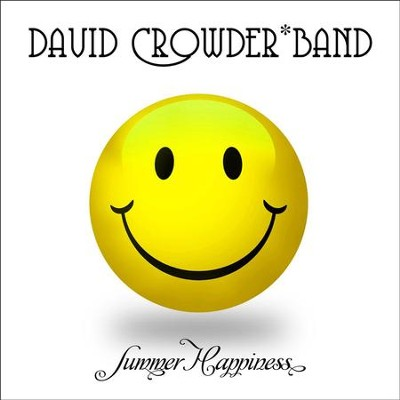 Summer Happiness (Acoustic) - EP  [Music Download] -     By: David Crowder Band