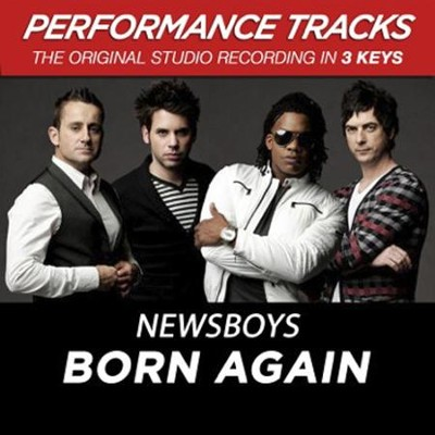 Born Again (Born Again Single Version)  [Music Download] -     By: Newsboys
