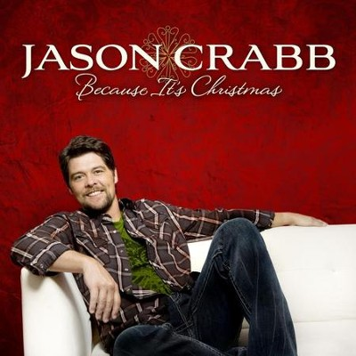Because It's Christmas  [Music Download] -     By: Jason Crabb