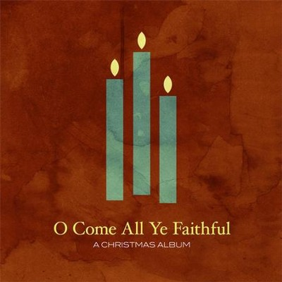 O Come All Ye Faithful  [Music Download] -     By: Various Artists