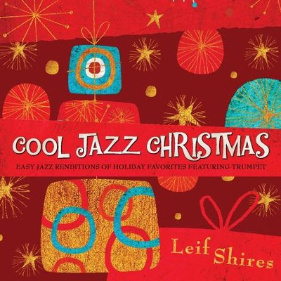 Cool Jazz Christmas  [Music Download] -     By: Leif Shires