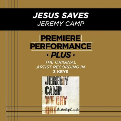 Jesus Saves (Medium Key Performance Track Without Background Vocals)  [Music Download] -     By: Jeremy Camp
