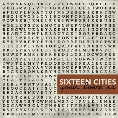 Your Love Is Worship EP  [Music Download] -     By: Sixteen Cities
