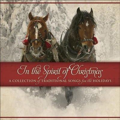 In The Spirit Of Christmas: A Collection Of Traditional Songs For The Holidays  [Music Download] -     By: Maranatha! Singers