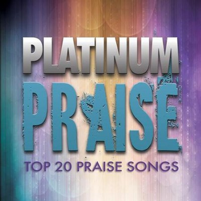 Platinum Praise  [Music Download] -     By: Maranatha! Praise Band
