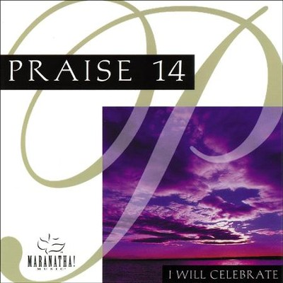 Praise 14 - I Will Celebrate  [Music Download] -     By: Maranatha! Singers