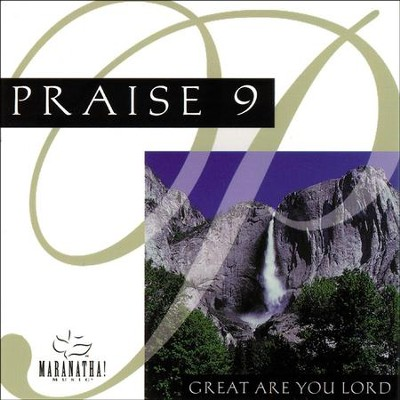 Praise 9 - Great Are You Lord  [Music Download] -     By: Maranatha! Singers