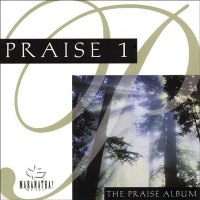 Praise 1 - The Praise Album  [Music Download] -     By: Maranatha! Singers