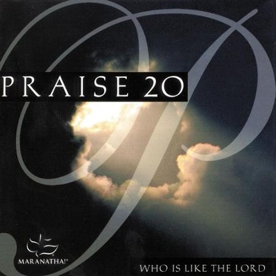 Praise 20 - Who Is Like The Lord  [Music Download] -     By: Maranatha! Singers