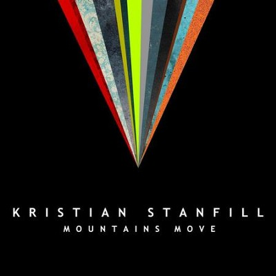 Mountains Move  [Music Download] -     By: Kristian Stanfill