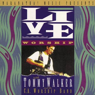 Live Worship With Tommy Walker  [Music Download] -     By: Tommy Walker