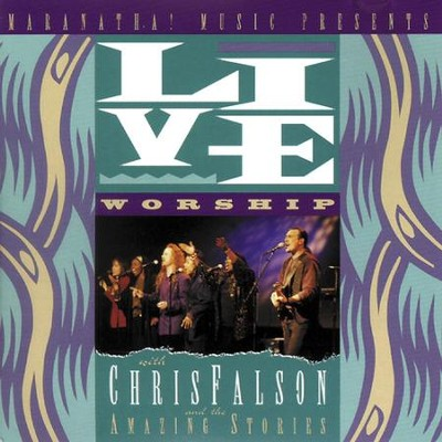 Live Worship With Chris Falson And The Amazing Stories  [Music Download] -     By: Chris Falson