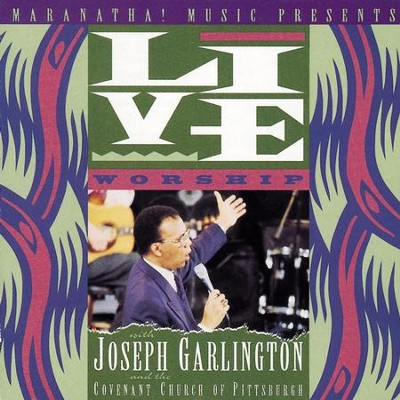 Live Worship With Joseph Garlington And The Covenant Church Of Pittsburgh  [Music Download] -     By: Joseph Garlington