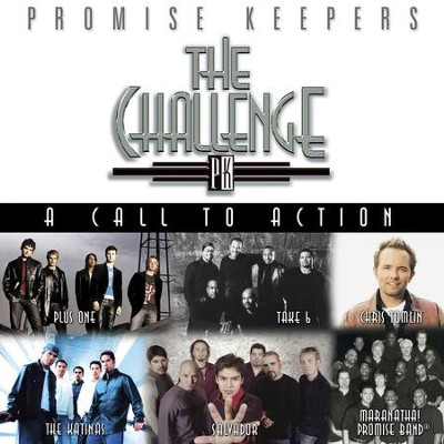 Promise Keepers: The Challenge - A Call To Action  [Music Download] -     By: Maranatha! Promise Band