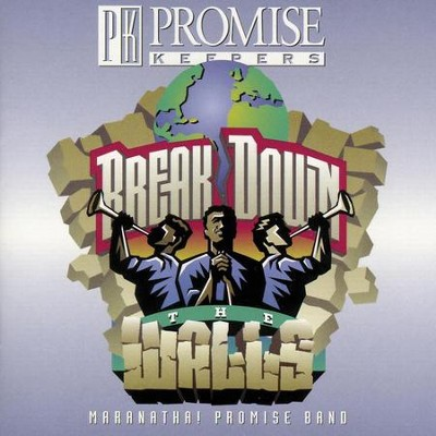 Break Down The Walls  [Music Download] -     By: Maranatha! Promise Band