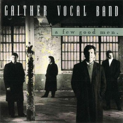 A Few Good Men  [Music Download] -     By: Gaither Vocal Band