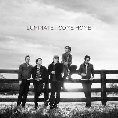 Come Home  [Music Download] -     By: Luminate