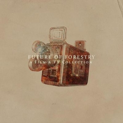 A Film & TV Collection  [Music Download] -     By: Future of Forestry