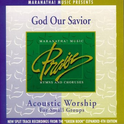 Acoustic Worship: God Our Savior  [Music Download] -     By: Maranatha! Singers